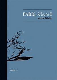Jochen Stücke: Paris, Album I