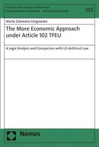 The More Economic Approach Under Article 102 Tfeu: A Legal Analysis and Comparison with Us Antitrust Law