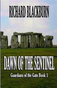 Dawn of the Sentinel (Book 1 Guardians of the Gate Series)