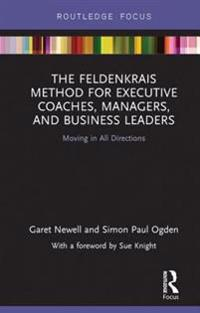 Feldenkrais Method for Executive Coaches, Managers, and Business Leaders