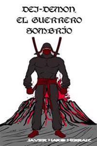 Dei-Demon, El Guerrero Sombrio