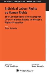 Individual Labour Rights as Human Rights
