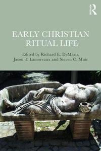 Early Christian Ritual Life