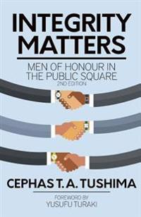 Integrity Matters: Men of Honour in the Public Square