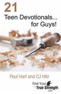 21 Teen Devotionals... for Guys!