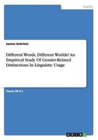 Different Words, Different Worlds? an Empirical Study of Gender-Related Distinctions in Linguistic Usage