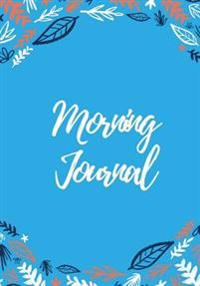 Morning Journal: 200 Pages, Beautiful Sky Blue Gratitude Journal, Daily/Nightly Prompts (7 X 10 In.)