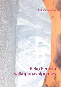 Reko Reuhka valkopunavalpomies