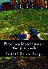 Paroni Von Munchhausenin Retket Ja Seikkailut