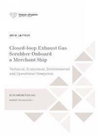 Closed-loop Exhaust Gas Scrubber Onboard a Merchant Ship - Technical, Economical, Environmental and Operational Viewpoints