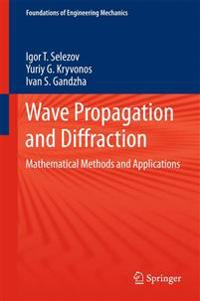 Mathematical Methods in the Problems of Wave Propagation and Diffraction