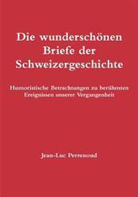Die Wunderschonen Briefe Der Schweizergeschichte
