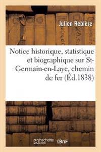 Notice Historique, Statistique Et Biographique Sur St-Germain-En-Laye Precedee de L'Itineraire