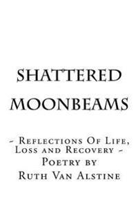 Shattered Moonbeams: Shattered Moonbeams