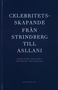 Celebritetsskapande från Strindberg till Asllani