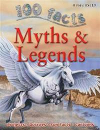 100 Facts Myths & Legends: Mythical Monsters, and Heroes Brilliantly Portrayed - Why So