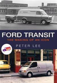 Ford transit - the making of an icon