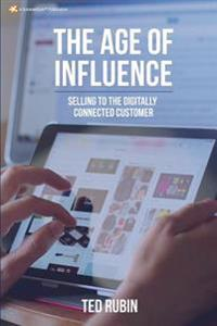 The Age of Influence: Selling to the Digitally Connected Customer