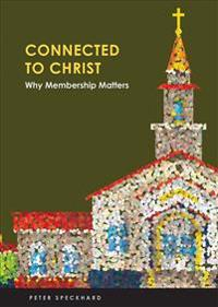 Connect to Christ: Why Membership Matters