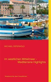 Im westlichen Mittelmeer - Mediterrane Highlights