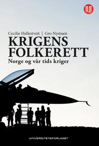 Folkeretten, krig og terror. Hjemler og skranker for maktbruk i tilknytning til væpnet konflikt