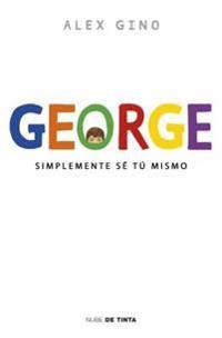 George (Spanish Edition): Simplemente Se Tu Mismo