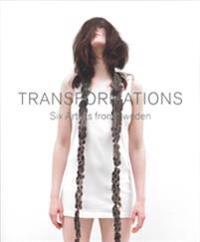Transformations - Six Artists from Sweden - Cilla Robach, Inger Wästberg pdf epub
