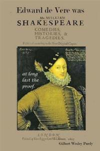 Edward de Vere Was Shake-Speare: At Long Last, the Proof.