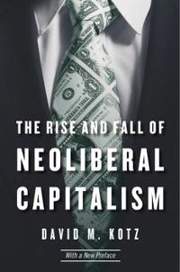 The Rise and Fall of Neoliberal Capitalism
