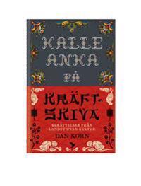Kalle Anka på kräftskiva : berättelser från landet utan kultur