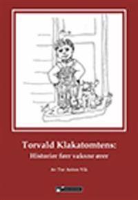 Torvald Klakatomtens - Tor Anton Vik   Inprintwriters.org