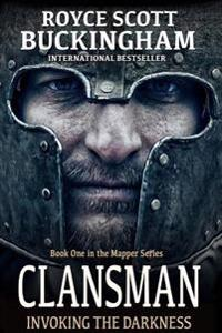 Clansman: Invoking the Darkness (Mapper Book 1)