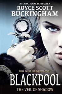 Blackpool: The Veil of Shadow (Mapper Book 2)