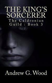The King's Sorcerer: The Caldronian Guild