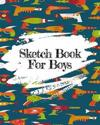 Sketch Book for Boys: Bullet Grid Journal, 8 X 10, 150 Dot Grid Pages (Sketchbook, Journal, Doodle)