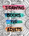 Drawing Books for Adults: Bullet Grid Journal, 8 X 10, 150 Dot Grid Pages (Sketchbook, Journal, Doodle)