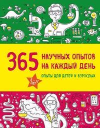 365 nauchnykh opytov na kazhdyj den