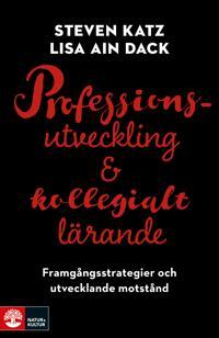 Professionsutveckling och kollegialt lärande : framgångsstrategier och utvecklande motstånd