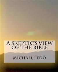 A Skeptic's View of the Bible