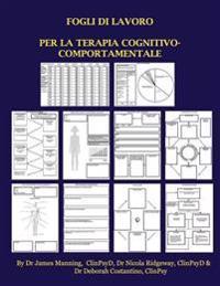 Fogli Di Lavoro Per La Terapia Cognitivo-Comportamentale (Tcc): Fogli Di Lavoro Della Tcc Per Terapeuti in Formazione: Schede Per Le Formulazioni, Per