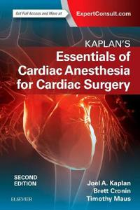 Kaplan's Essentials of Cardiac Anesthesia for Cardiac Surgery