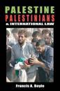 Palestine, Palestinians & International Law