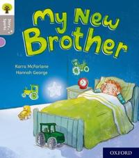Oxford Reading Tree Story Sparks: Oxford Level 1: My New Brother
