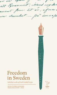 Freedom in Sweden : selected works of Erik Gustaf Geijer