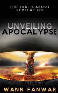 Unveiling Apocalypse: The Truth about Revelation