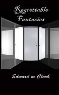 Regrettable Fantasies