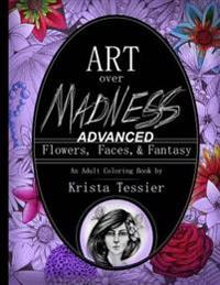 Art Over Madness: (Advanced!) Flowers, Faces, and Fantasy