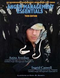 Anger Management Essentials: Teen Edition: An Aggression Management Workbook for Teens