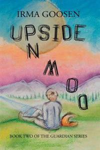 Upside Down: Book 2 in the Guardian Series