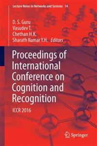 Proceedings of International Conference on Cognition and Recognition 2016